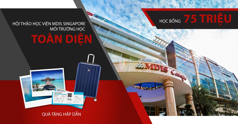 Nhận ngay học bổng 75 triệu khi tham dự Hội thảo Du học MDIS- Singapore
