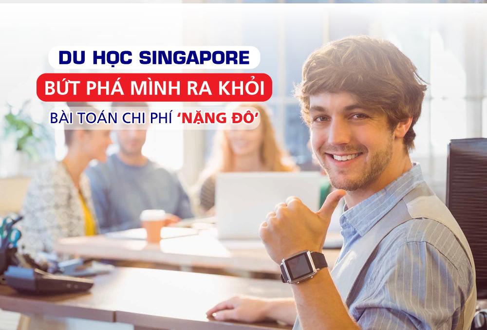 DU HỌC SINGAPORE: Bứt phá mình ra khỏi bài toán chi phí 'Nặng Đô'