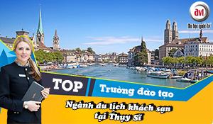 Top 6 trường đào tạo hàng đầu ngành Du lịch khách sạn tại Thụy Sĩ