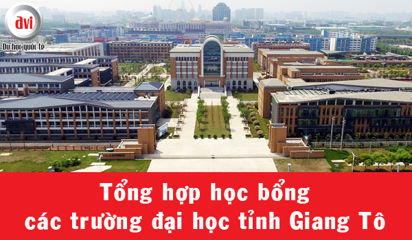 Học bổng 100% các trường đại học tỉnh Giang Tô, Trung Quốc