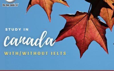 Du học Canada cần IELTS bao nhiêu?